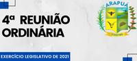 4ª REUNIÃO ORDINÁRIA - EXERCÍCIO LEGISLATIVO 2021